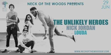 The Unlikely Heroes, Nick Jordan, LOUDA tickets