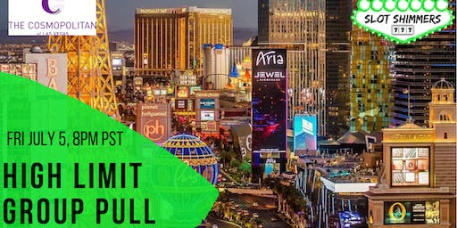 LAS VEGAS HIGH LIMIT GROUP PULL 7/5/19 AT 8PM PST
