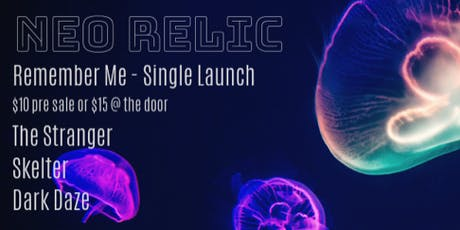 "Neo Relic ""Remember Me"" - Single Launch at Stay Gold tickets"