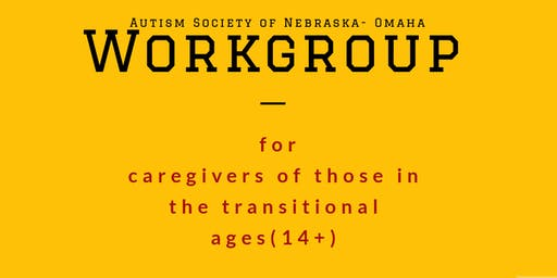 Transition Age Workgroup for Caregivers - October