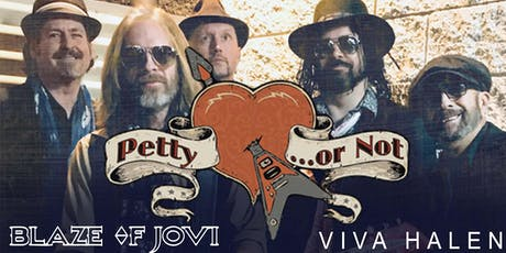 PETTY OR NOT, BLAZE OF JOVI, VIVA HALEN tickets