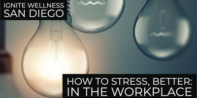 Igniting the Workplace Series: How to Create a Stress Free Workforce