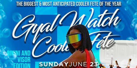 VITAL RIDDIMS COOLER FETE - GYAL WATCH 3 tickets