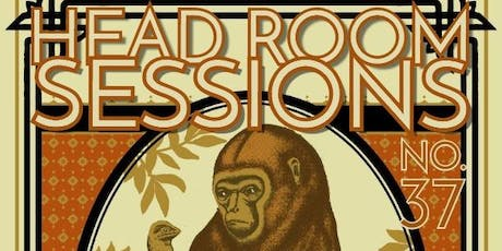 Head Room Sessions No. 37 - Senorita Sometimes and Lady Gang tickets