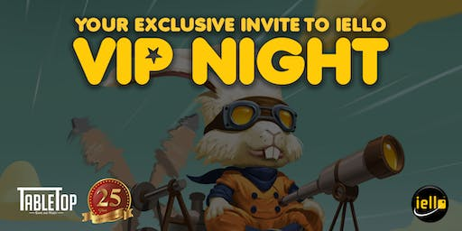 IELLO VIP Night @ TableTop Game & Hobby 25 Year Celebration