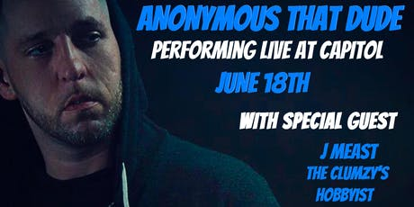 Anonymous That Dude Live At The Capitol tickets