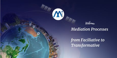 Mediation Processes from faciliative to transformative.  tickets