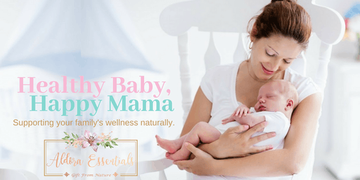 Healthy Baby, Happy Mama (Essential Oils 101 Class)
