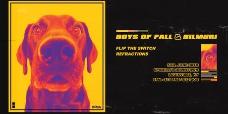 Boys of Fall / Bilmuri / Flip the Switch / Refractions tickets