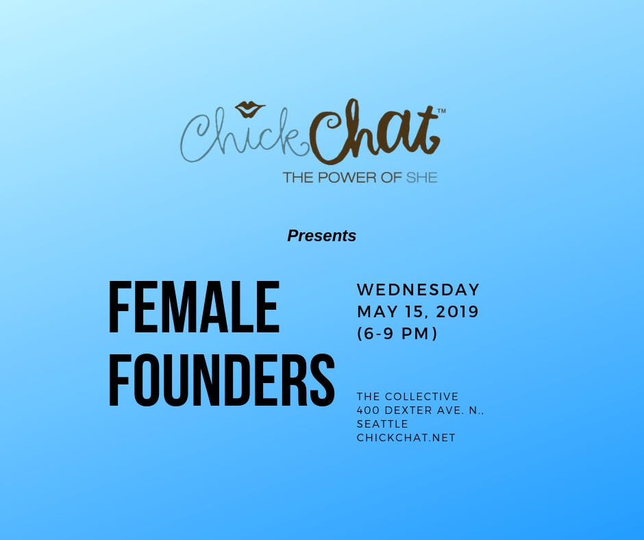 ChickChat Presents: The Power of She - Female Founders