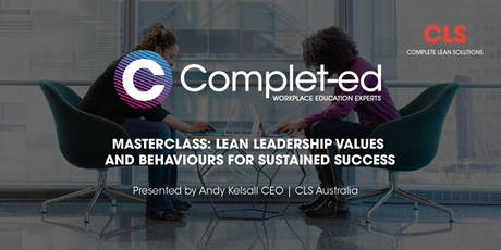 MASTERCLASS: LEAN LEADERSHIP VALUES AND BEHAVIOURS FOR SUSTAINED SUCCESS tickets