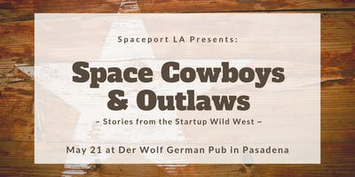 Space Cowboys & Outlaws ~ Stories from the Startup Wild West