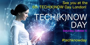 TECH(K)NOW DAY - SATURDAY, OCTOBER 05, 9am to 5pm