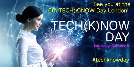 TECH(K)NOW DAY - SATURDAY, OCTOBER 05, 9am to 5pm tickets