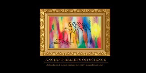 Ancient Beliefs or Science : An exhibition & a talk by Sushma Johari Madan