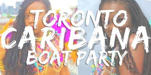 Toronto Caribana Boat Party 2019 | Saturday Aug 3rd...