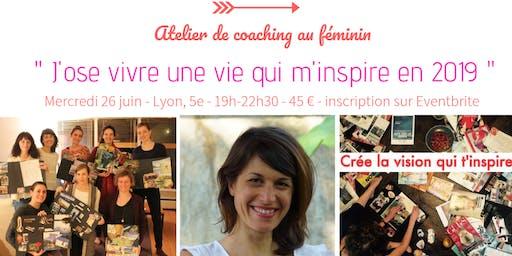Atelier de coaching au féminin - « J'ose vivre une vie qui m'inspire »