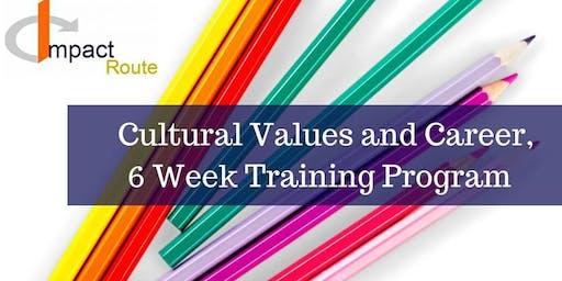Cultural Values and Career, 6 Week Program
