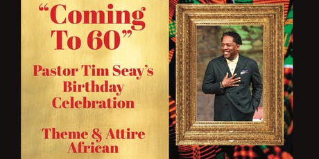Pastor Tim Seay's Birthday Celebration! tickets