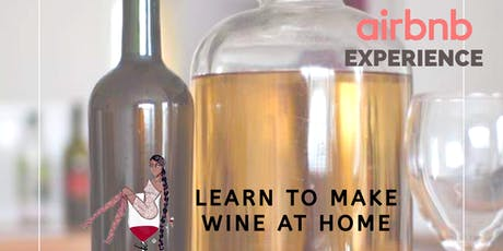 Learn to Make Wine at Home - $65 tickets