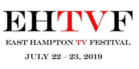 EAST HAMPTON TV FESTIVAL - www.EHTVF.com tickets