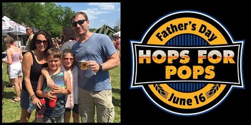 Hops For Pops Father's Day Craft Beer Fest