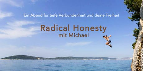 Radical Honesty mit Michael Tickets