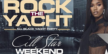 ROCK THE YACHT CHICAGO ALL STAR WEEKEND 2020 ALL BLACK YACHT PARTY tickets