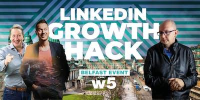 Linkedin Growth Hack at w5 Belfast