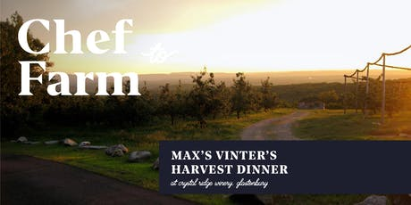 Max Chef to Farm Dinner: Vintner's Harvest Dinner at the Crystal Ridge Wine House tickets