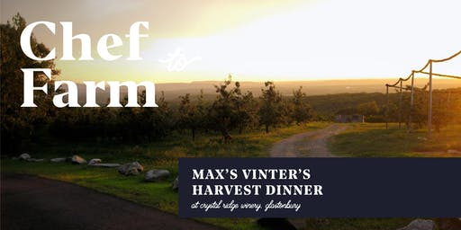 Max Chef to Farm Dinner: Vintner's Harvest Dinner at the Crystal Ridge Wine House