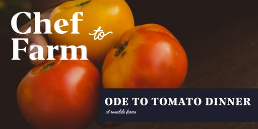 "Max Chef to Farm Dinner ""Ode to Tomatoes"""