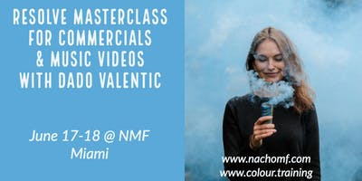 RESOLVE MASTERCLASS FOR COMMERCIALS AND MUSIC VIDEOS with Dado Valentic
