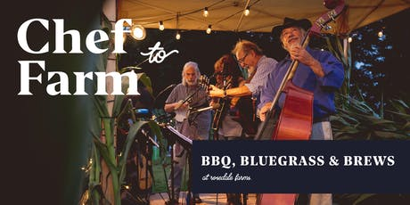 "Max's Chef to Farm Dinner ""BBQ, Bluegrass & Brews"" tickets"