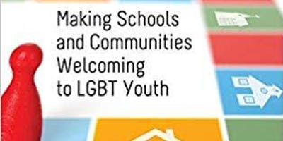 Making Schools & Communities Welcoming for LGBTQ Youth