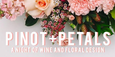PINOT+PETALS: A Night of Wine & Floral Design