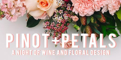 PINOT+PETALS: A Night of Wine & Floral Design tickets