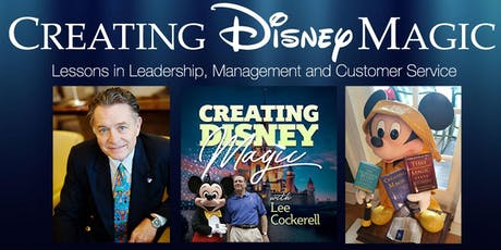Learn Disney's World-Class Leadership, Customer Service & more with Disney's Former Exec Vice President and Best Selling Author, Lee Cockerell tickets