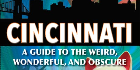 Secret Cincinnati: A Guide To The Weird, Wonderful And Obscure tickets