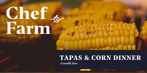 "Max Chef to Farm Dinner ""MAIZE: Tapas & Corn"""
