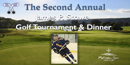The Second Annual James P. Stowe Golf Tournament & Dinner