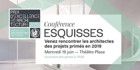 Conférence Esquisses - Prix d'excellence en architecture 2019 tickets