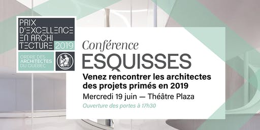 Conférence Esquisses - Prix d'excellence en architecture 2019
