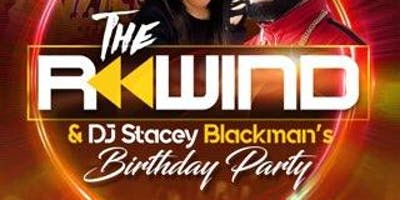 105.3 RnB presents The Rewind & DJ Stacey Blackman's Birthday Party