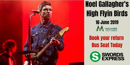 Noel Gallagher's High Flying Birds @ Malahide Castle Bus Ticket