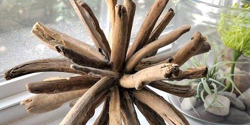 DIY Driftwood Art Workshop- DRIFTWOOD ORB