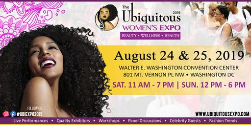 The 2019 Ubiquitous Women's Expo|August 24 - 25, 2019| DC Convention Center