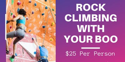 Rock Climbing with Your Boo