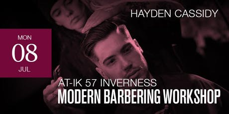 Inverness Modern Barbering workshop featuring Hayden Cassidy tickets