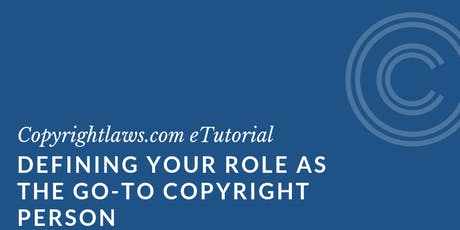 Defining Your Role as the Go-To Copyright Person, 16 Sept to 11 Oct 2019 tickets